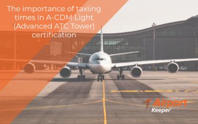 L'importance des temps de roulage dans la certification A-CDM Light (Advanced ATC Tower)
