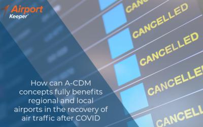 En quoi les concepts A-CDM peuvent pleinement bénéficier aux aéroports régionaux et de proximité pour la reprise du trafic aérien post-COVID