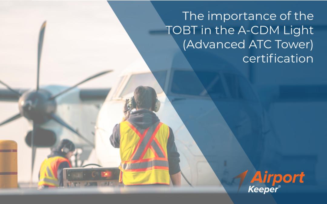 L'importance de la TOBT dans la certification A-CDM Light (Advanced ATC Tower)